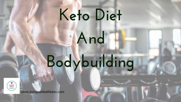 Keto Diet And Bodybuilding