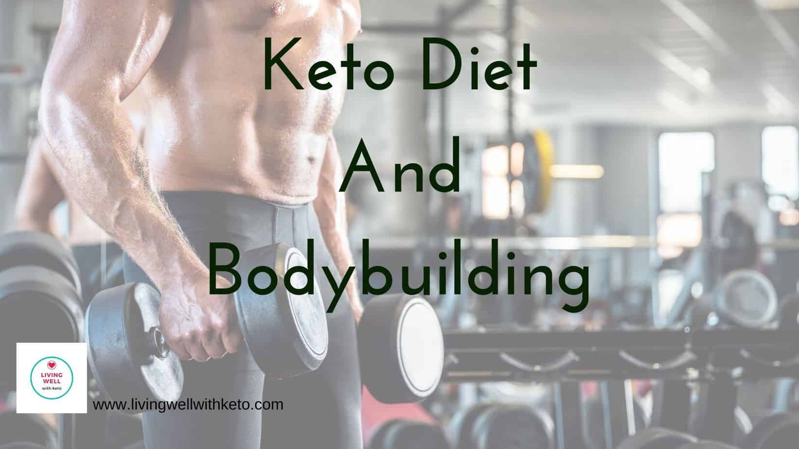 Keto Diet And Bodybuilding