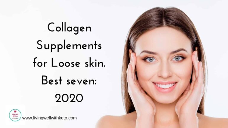 Collagen Supplements for loose skin. Best seven: 2020