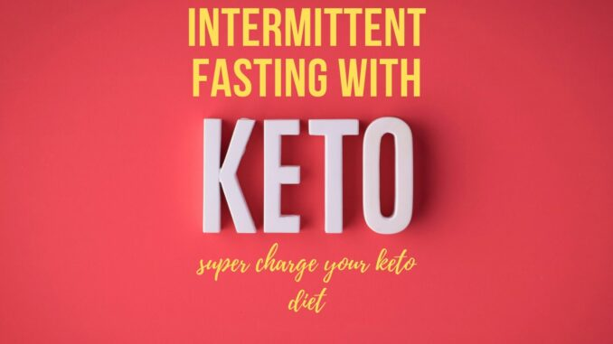 intermittent fasting with keto   Living Well With Keto