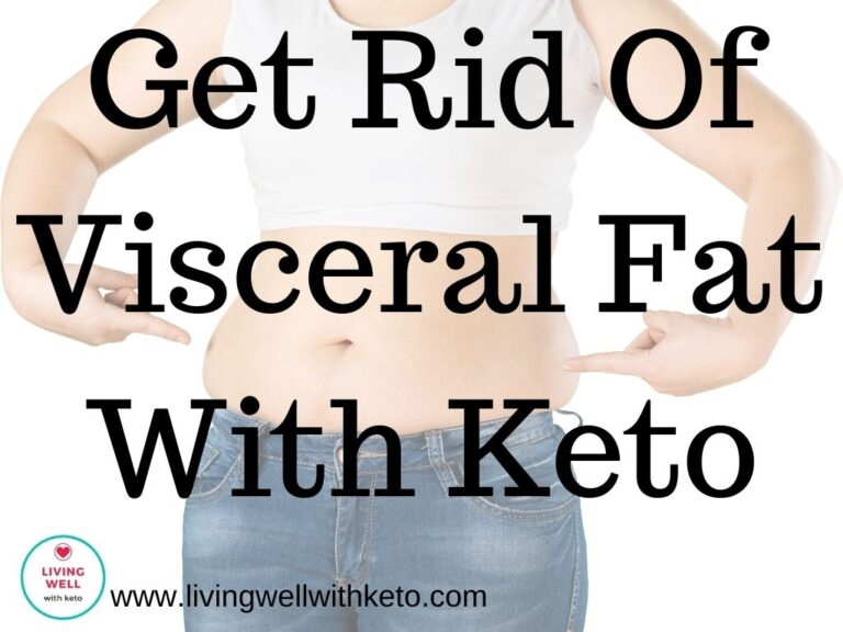 Get rid of visceral fat with keto