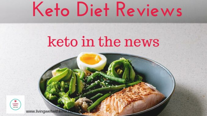 https://livingwellwithketo.com/keto-diet-reviews-keto-in-the-news/