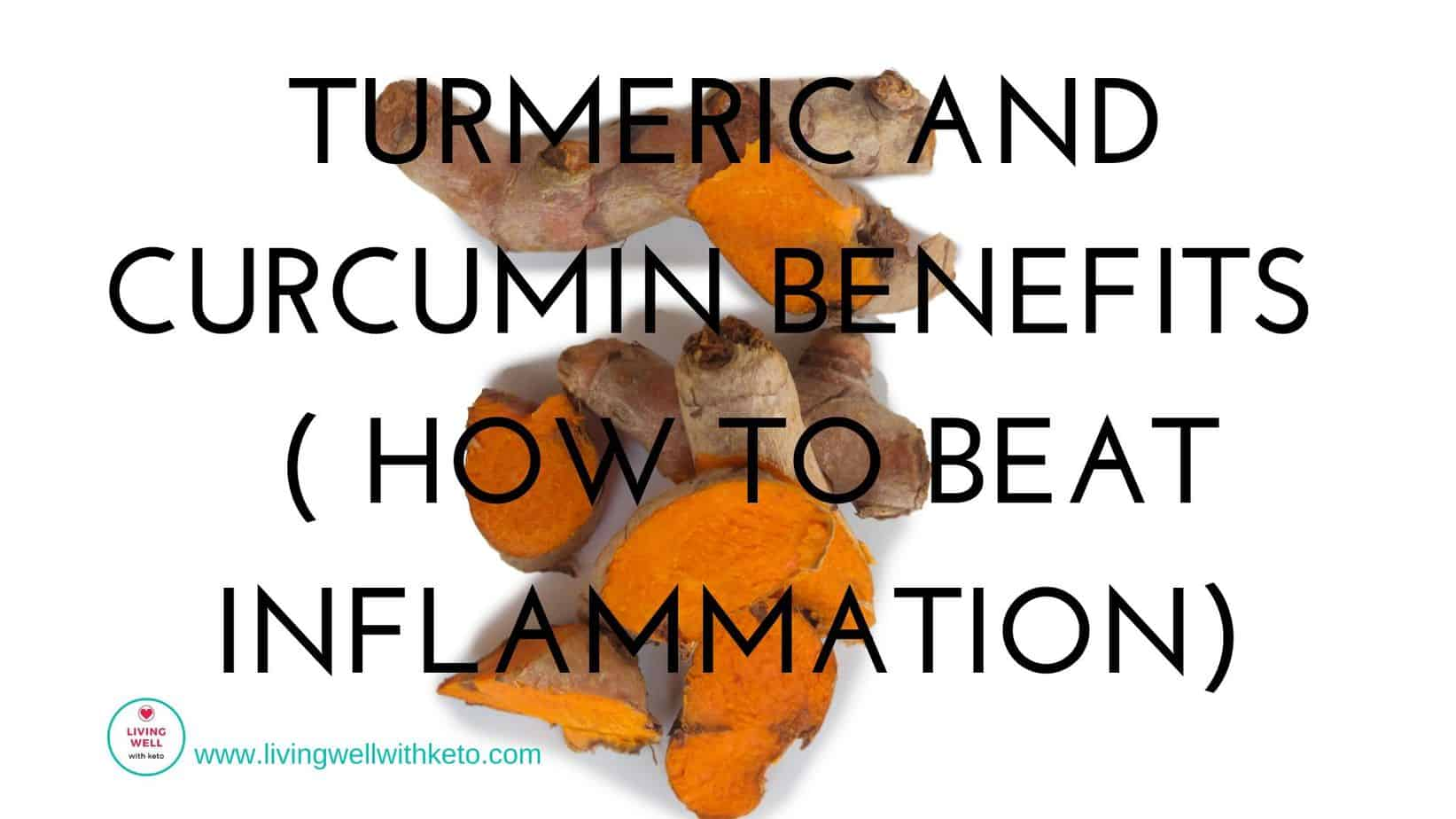 Turmeric and Curcumin Benefits ( how to beat inflammation)