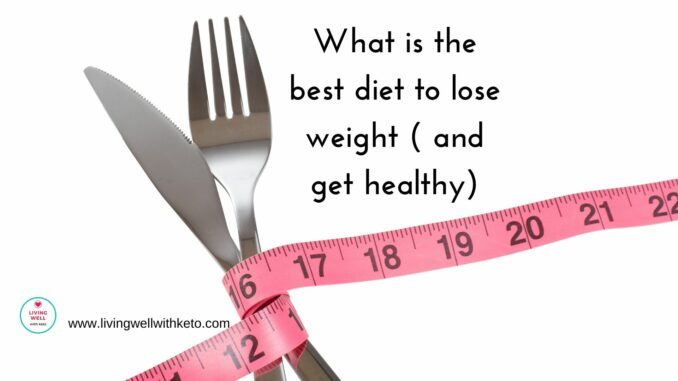 What is the best diet to lose weight (and get healthy)