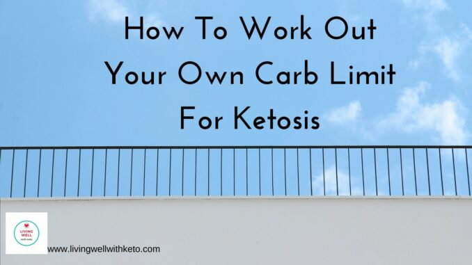 How to work out your own carb limit for ketosis