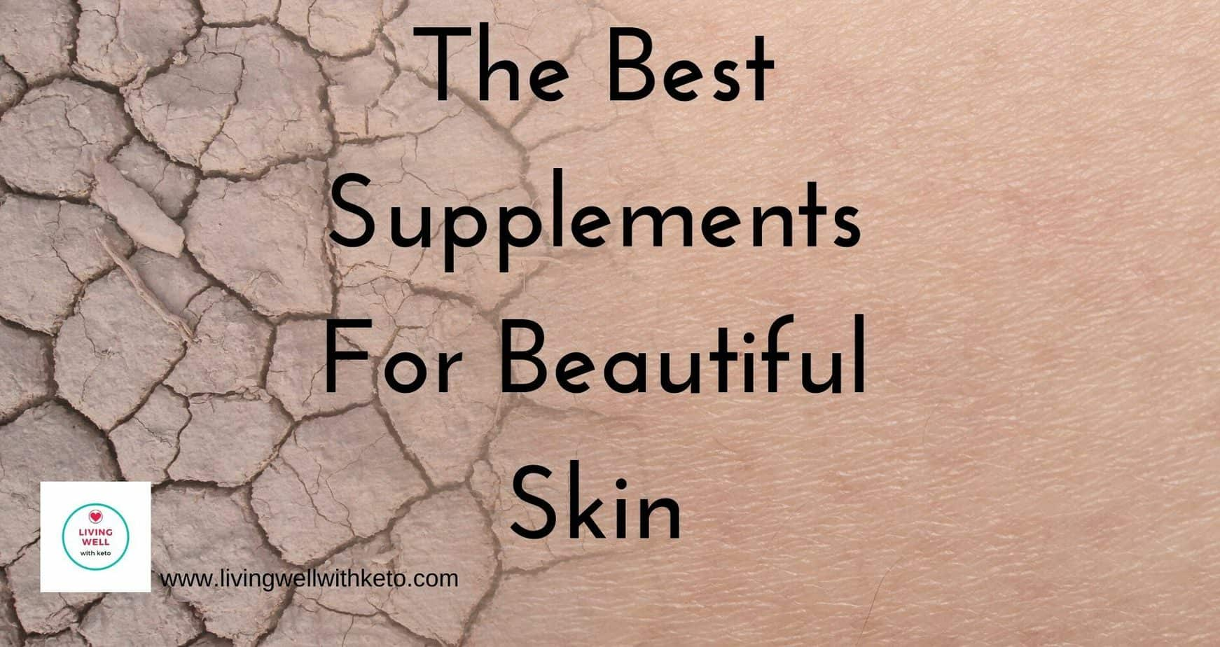 The best supplements for beautiful skin