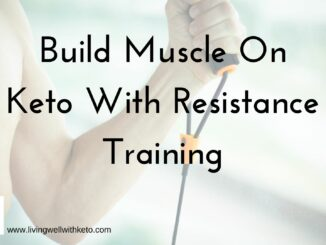 Build muscle on keto with resistance training