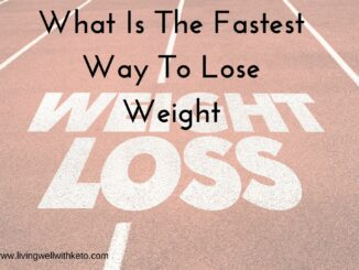 What is the fastest way to lose weight