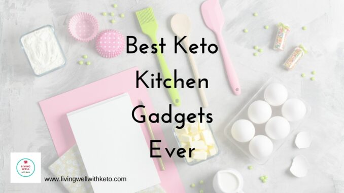 Best Keto Kitchen Gadgets Ever