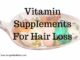Vitamin supplements for hair loss