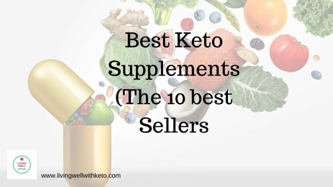 Best Keto Supplements (the 10 best sellers)