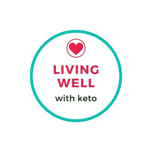Living Well With Keto