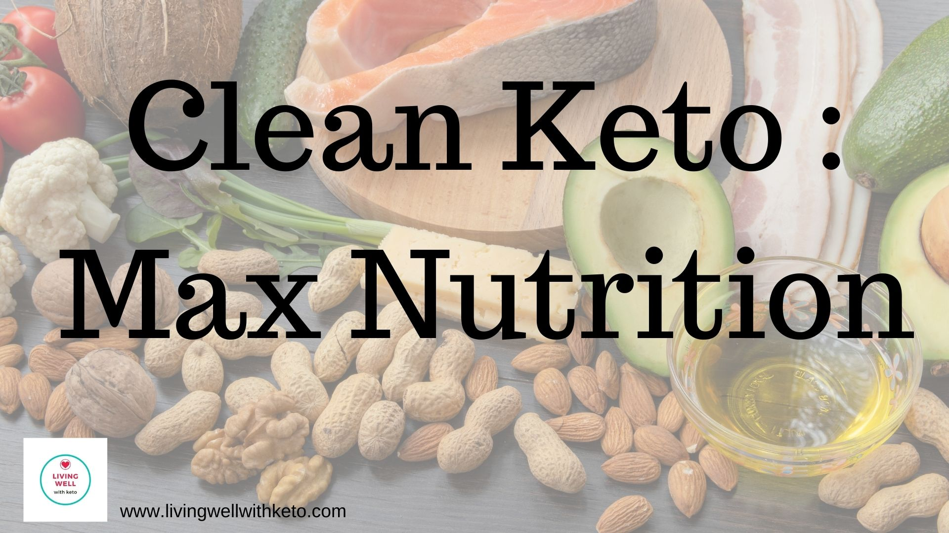 Clean Keto (max nutrition)