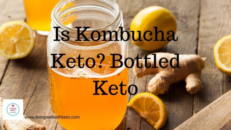Is Kombucha Keto? Bottled Keto