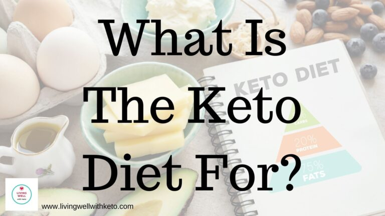 What Is The Keto Diet For?